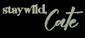 stay wild cate firma blog